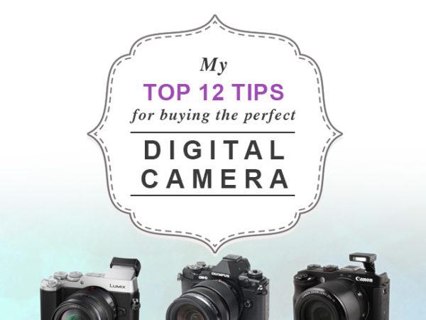 Top 12 tips buying perfect digital camera