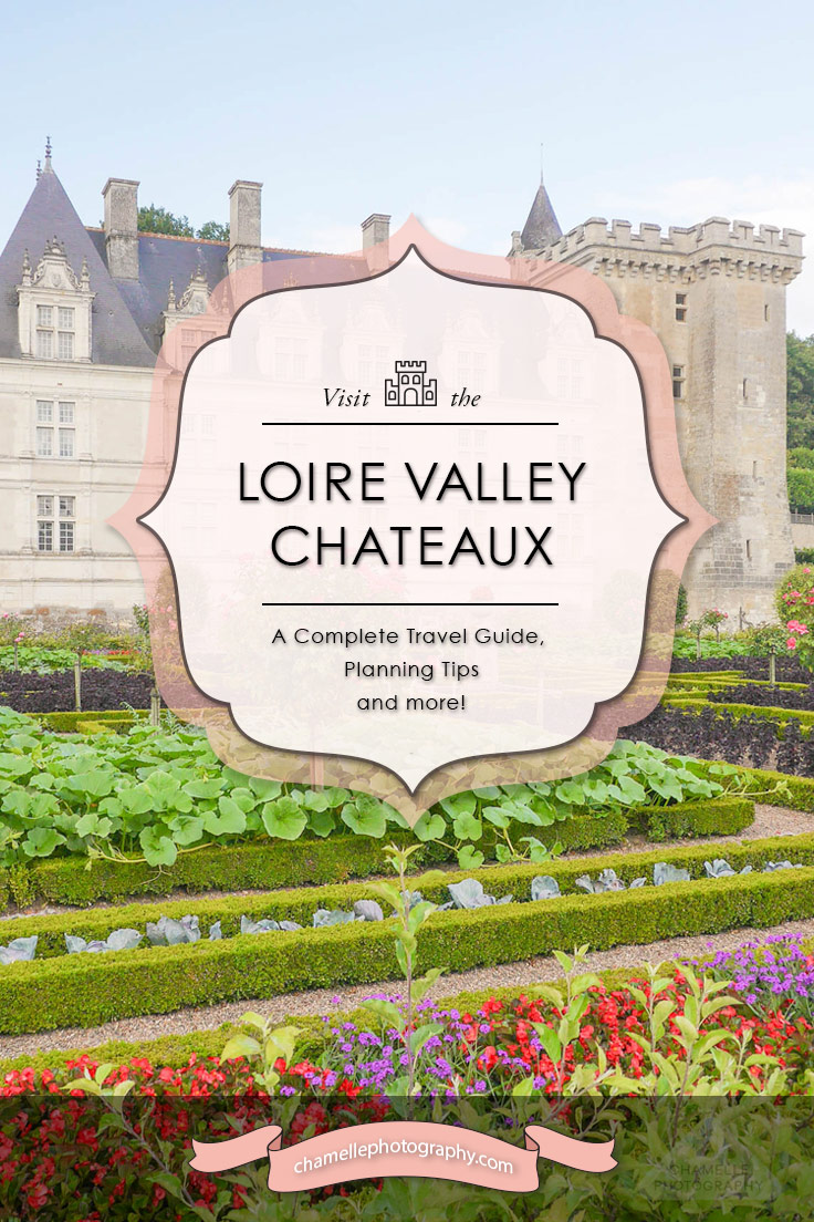 Loire Valley Chateaux castles travel planning guide
