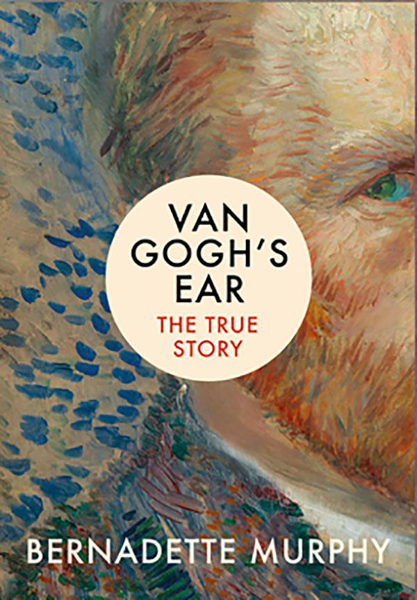 Van Gogh's Ear Bernadette Murphy book